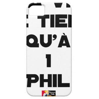 Coques iPhone 5 Case-Mate MA VIE NE TIENT QU'À 1 PHIL - Jeux de mots