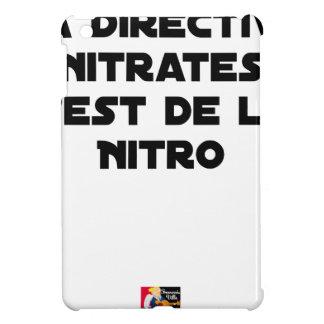 Coques Pour iPad Mini La Directive Nitrates, c'est de la Nitro - Jeux de