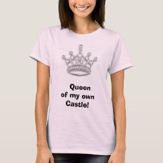 Couronne,    reine de mon propre château ! t-shirt