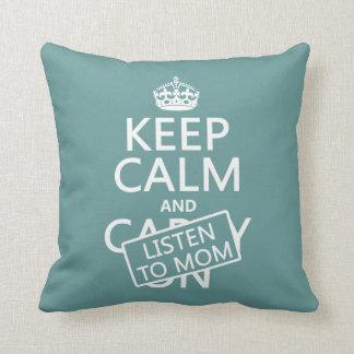 Coussin Gardez le calme et écoutez la maman (dans toute