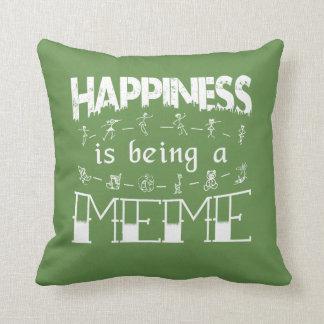 Coussin Le bonheur est un MEME