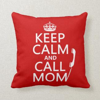 Coussin Maintenez maman calme et d'appel - toutes les