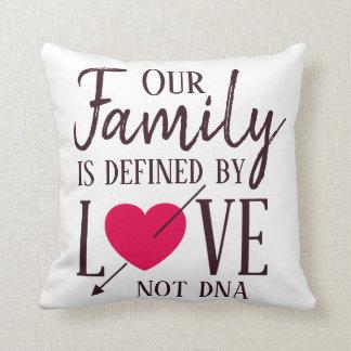 Coussin Notre famille n'est définie par adoption d'ADN