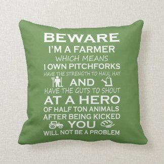 Coussin Prenez garde de moi suis un agriculteur