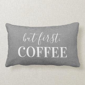 Coussin Rectangle Ferme mais d'abord, carreau de café