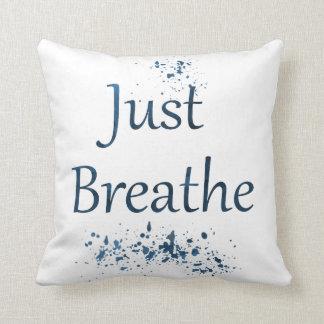 Coussin Respirez juste