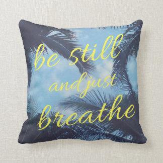 Coussin Soyez toujours et respirez juste