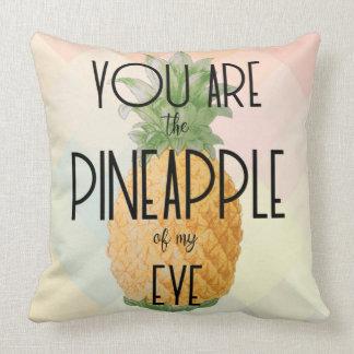 """Coussin """"Vous êtes l'ananas de mon oeil """""""