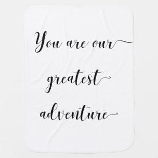 Couverture Pour Bébé Vous êtes notre plus grande aventure