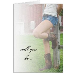 Cow-girl de pays vous serez ma carte de demoiselle