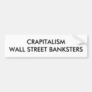 CRAPITALISM WALL STREET BANKSTERS AUTOCOLLANT DE VOITURE