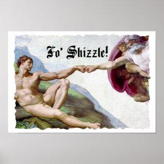 Création de Michaël Angelo de la bosse FO Shizzle Poster