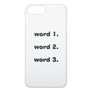 Créez l'expression simple de trois mots des textes coque iPhone 7 plus