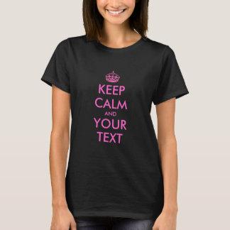 Créez vos propres gardent le calme et continuent t-shirt