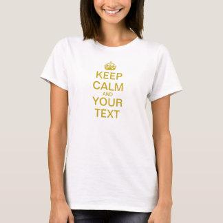 """Créez vos propres """"gardent le calme et continuent"""" t-shirt"""