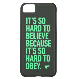 Croire dur parce qu'il est difficile d'obéir la coque iPhone 5C