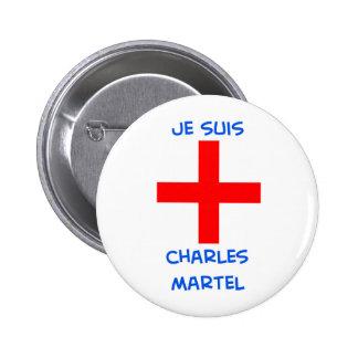 croix de croisé de martel de Charles de suis de je Badges
