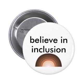 croyez à l'inclusion pin's