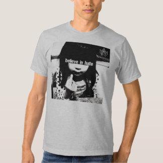 Croyez au T-shirt de haine
