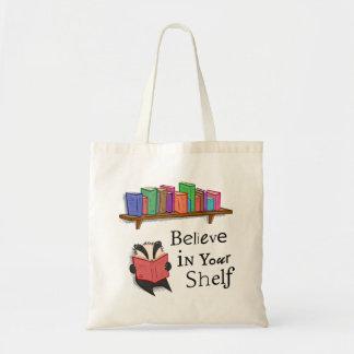 Croyez en votre étagère - sac fourre-tout