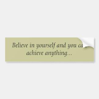 Croyez en vous-même… autocollant de voiture