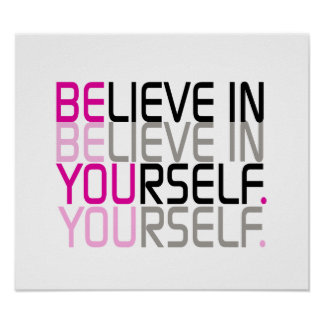 """""""Croyez en vous-même"""" la citation Posters"""