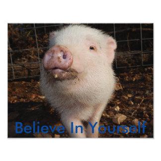 Croyez en vous-même l'affiche porcine impressions photo