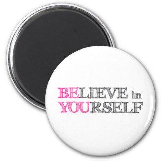 Croyez en vous-même - SOYEZ VOUS Magnet Rond 8 Cm
