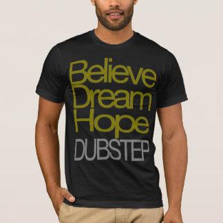 Croyez le T-shirt rêveur de Dubstep d'espoir