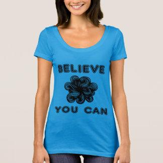 """""""Croyez que vous pouvez"""" le prochain T-shirt de"""