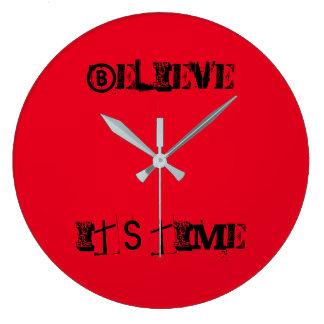 """""""Croyez qu'il est horloge de temps"""""""