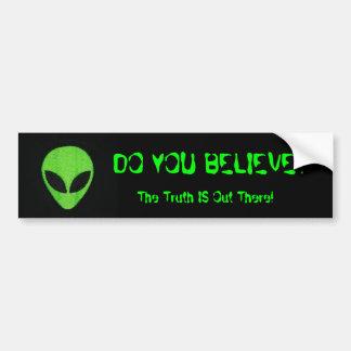 CROYEZ-VOUS ? , Alien Autocollant De Voiture