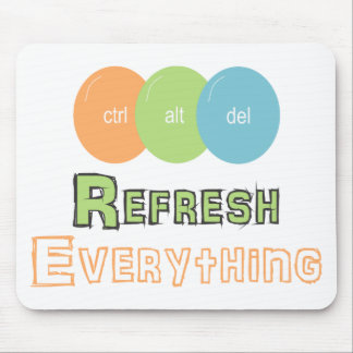 CTRL alt del Refresh Everything Tapis De Souris