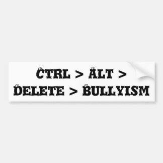 CTRL > alt > suppression > Bullyism - anti despote Autocollant De Voiture
