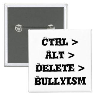 CTRL > alt > suppression > Bullyism - anti despote Badges