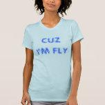 CUZ je suis MOUCHE T-shirts