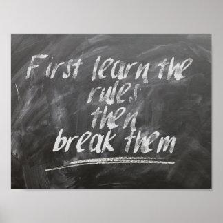 D'abord apprenez les règles, puis cassez-les posters