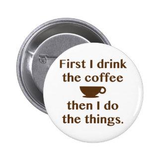 D'abord je bois du café pin's