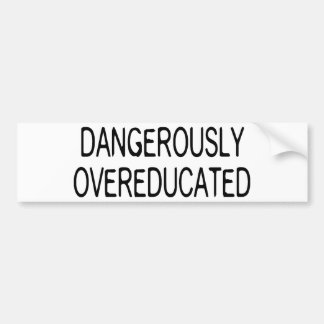 Dangereusement Overeducated Autocollant De Voiture