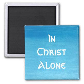 Dans le seul aimant du Christ