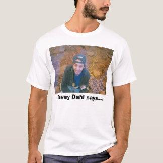 Davey Dahl ou pas du tout, Davey Dahl indique… T-shirt