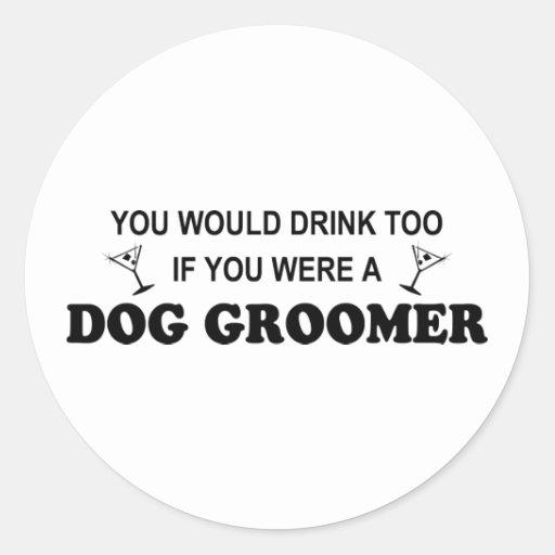 De Drinkt Groomer de chien trop - Adhésifs Ronds