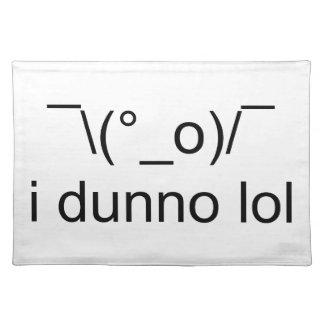 ¯ de lol du dunno i \ (°_o)/¯ set de table