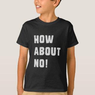 De que diriez-vous non ! t-shirt