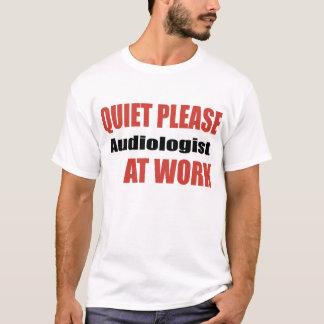 De tranquillité audiologiste svp au travail t-shirt