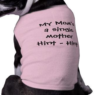"""De """"une mère célibataire ma maman - signe - signe  t-shirt pour chien"""