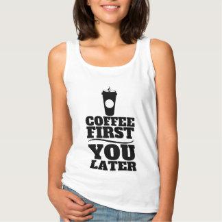 Débardeur Café d'abord, vous tasse de café de papier en