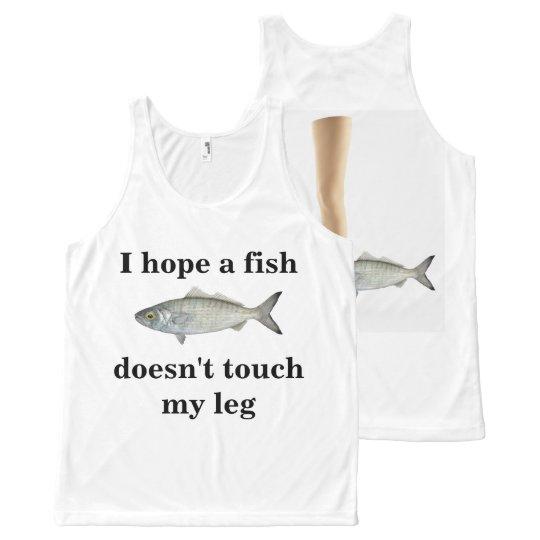 Débardeur Tout-imprimé J'espère qu'un poisson ne touche pas ma jambe ! Je