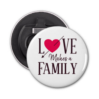 Décapsuleur L'amour fait une famille - cadeaux d'adoption