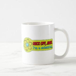 Dégagez, équipez. Je suis un scientifique Mug